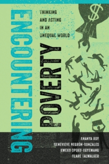 Encountering Poverty : Thinking and Acting in an Unequal World, Paperback / softback Book