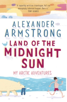 Land of the Midnight Sun : My Arctic Adventures, Paperback / softback Book