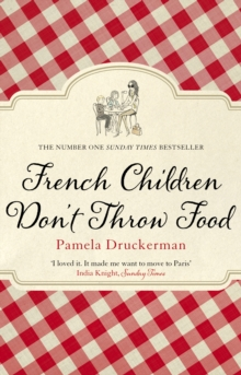 French Children Don't Throw Food, Paperback / softback Book
