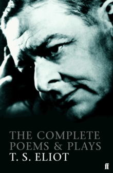 The Complete Poems and Plays of T. S. Eliot, Paperback Book