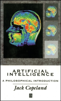 Artificial Intelligence : A Philosophical Introduction, Paperback Book
