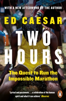 Two Hours : The Quest to Run the Impossible Marathon, Paperback / softback Book