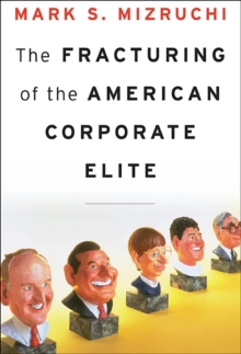 The Fracturing of the American Corporate Elite, Hardback Book