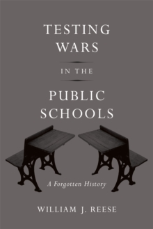 Testing Wars in the Public Schools : A Forgotten History, Hardback Book