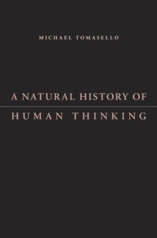 Tomasello A Natural History Of Human Thinking