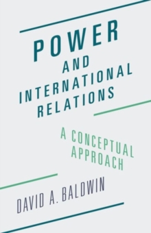 Power and International Relations : A Conceptual Approach, Paperback / softback Book