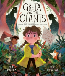 Greta and the Giants : inspired by Greta Thunberg's stand to save the world, Paperback / softback Book