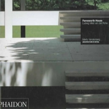 Farnsworth House : Ludwig Mies van der Rohe, Paperback / softback Book