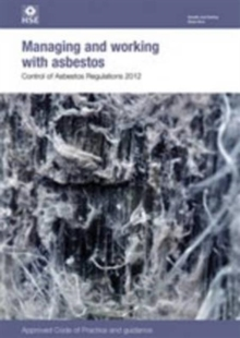 Managing and working with asbestos : Control of Asbestos Regulations 2012, approved code of practice and guidance, Paperback / softback Book