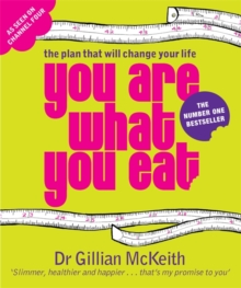 You Are What You Eat : The Plan that Will change Your Life, Paperback / softback Book