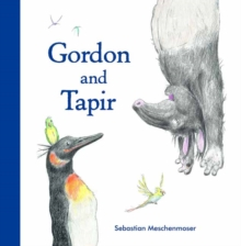 Gordon and Tapir, Hardback Book