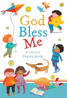 God Bless Me : A Child's Prayer Book, Hardback Book