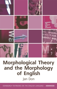 Morphological Theory and the Morphology of English, Paperback / softback Book