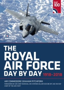 The Royal Air Force Day by Day : 1918-2018, Hardback Book