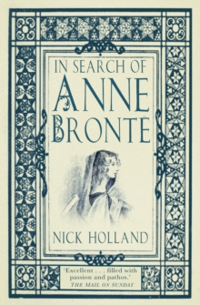 In Search of Anne Bronte, Paperback / softback Book