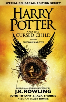 Harry Potter and the Cursed Child - Parts One and Two (Special Rehearsal Edition) : The Official Script Book of the Original West End Production