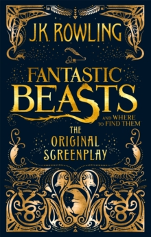 Fantastic Beasts and Where to Find Them : The Original Screenplay, Paperback Book