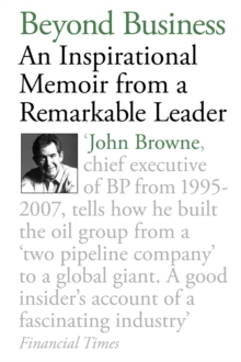 Beyond Business : An Inspirational Memoir From a Remarkable Leader, Paperback / softback Book