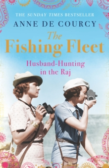 The Fishing Fleet : Husband-hunting in the Raj, Paperback Book