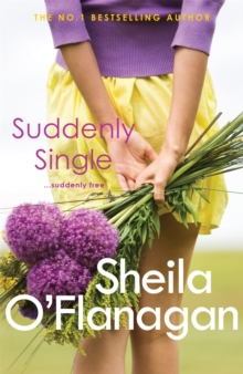 Suddenly Single : An unputdownable tale full of romance and revelations, Paperback / softback Book