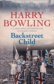 Backstreet Child : War brings fresh difficulties to the East End (Tanner Trilogy Book 3), Paperback / softback Book