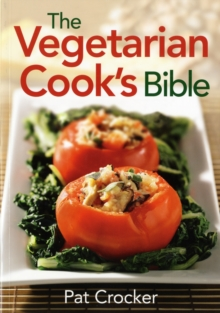 The Vegetarian Cook's Bible, Paperback / softback Book