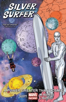 Silver Surfer Vol. 5: A Power Greater Than Cosmic, Paperback Book