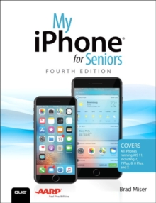 My iPhone for Seniors : Covers all iPhones running iOS 11, Paperback / softback Book