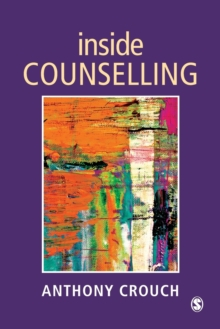 Inside Counselling : Becoming and Being a Professional Counsellor, Paperback / softback Book