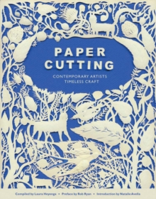 Paper Cutting : Conemporary Artists, Timeless Craft, Paperback / softback Book