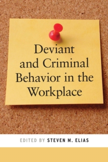 Deviant and Criminal Behavior in the Workplace, Paperback / softback Book