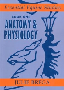 Essential Equine Studies : Anatomy and Physiology Bk. 1, Paperback / softback Book
