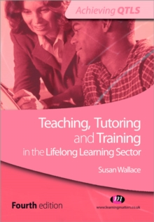Teaching, Tutoring and Training in the Lifelong Learning Sector, Paperback / softback Book