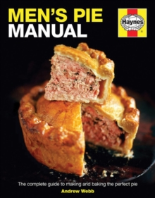 Men's Pie Manual : The step-by-step guide to making perfect pies, Hardback Book