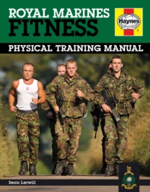 Royal Marines Fitness : Physical Training Manual, Hardback Book