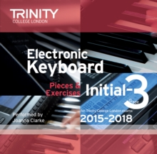 Trinity College London Electronic Keyboard Exam Pieces 2015-18, Initial to Grade 3 (CD only), CD-Audio Book