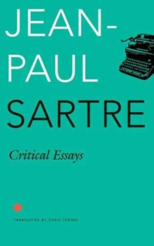 sartre a collection of critical essays Archive of jean-paul sartre  the dogmatic dialectic and the critical dialectic ( pp 15-41) critique of critical investigation (pp 42-48) collectives (pp 253-259.
