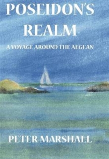 Poseidon's Realm : A Voyage Around the Aegean, Hardback Book