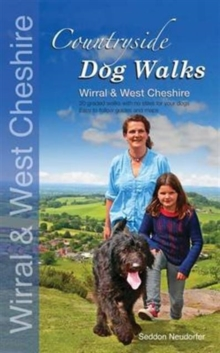 Countryside dog walks - Wirral & West Cheshire : 20 Graded walks with no stiles for your dogs, Paperback Book