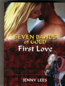 Seven Bands of Gold : First Love Seven Bands of Gold Quartet Book 1, Paperback / softback Book