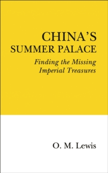 China's Summer Palace : Finding the Missing Imperial Treasures, Paperback Book