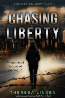 Chasing Liberty : Book One in the Liberty Trilogy