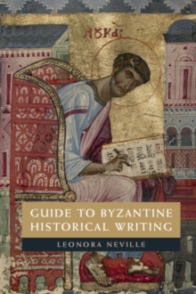 Guide to Byzantine Historical Writing, Paperback / softback Book