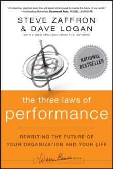 The Three Laws of Performance : Rewriting the Future of Your Organization and Your Life, Paperback / softback Book