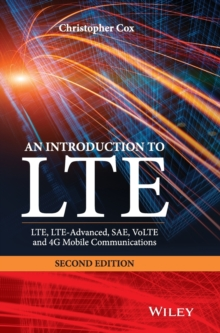 An Introduction to LTE : LTE, LTE-Advanced, SAE, VoLTE and 4G Mobile Communications, Hardback Book