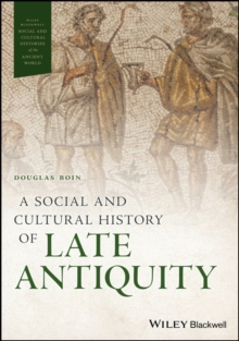 A Social and Cultural History of Late Antiquity, Paperback / softback Book