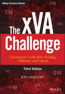 The xVA Challenge : Counterparty Credit Risk, Funding, Collateral and Capital, Hardback Book