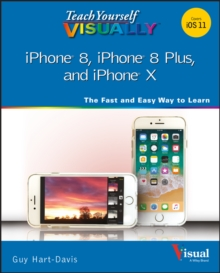 Teach Yourself VISUALLY iPhone 8, iPhone 8 Plus, and iPhone X, Paperback / softback Book