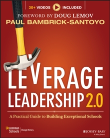 Leverage Leadership 2.0 : A Practical Guide to Building Exceptional Schools, Paperback / softback Book