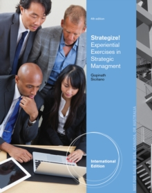 Strategize! : Experiential Exercises in Strategic Management, International Edition, Paperback / softback Book